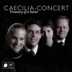 Caecilia-Concert - Treasury of a Saint