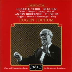 Verdi: Requiem & Bruckner: Te Deum