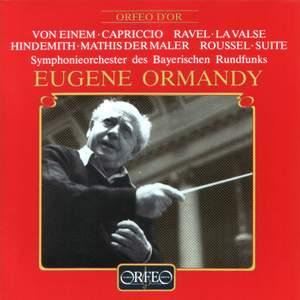 Eugene Ormandy conducts Einem, Hindemith, Ravel, Roussel