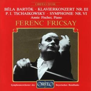Bartók: Piano Concerto No. 3 & Tchaikovsky: Symphony No. 6