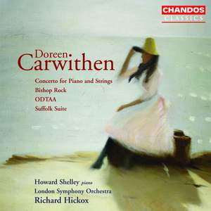 Doreen Carwithen: Piano Concerto, Bishop Rock, ODTAA, Suffolk Suite