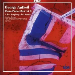 Antheil: Piano Concertos Nos. 1 & 2