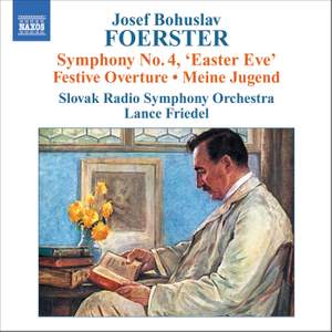 Foerster, J: Symphony No. 4 'Easter Eve', etc.