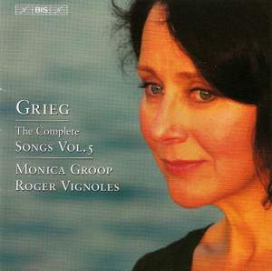 Grieg - The Complete Songs Volume 5