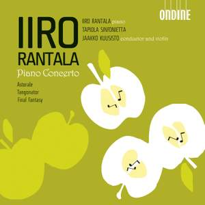 Iiro Rantala: Piano Concerto, Astorale, Tangonator, Final Fantasy