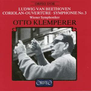 Beethoven: Coriolan Overture & Symphony No. 3
