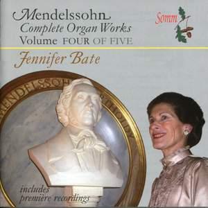 Mendelssohn - Complete Organ Works Volume 4