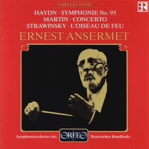 Haydn: Symphony No. 95, Martin: Concerto for 7 winds & Stravinsky: Firebird Suite