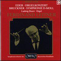 Eder: Organ Concerto & Bruckner: Symphony No. 0