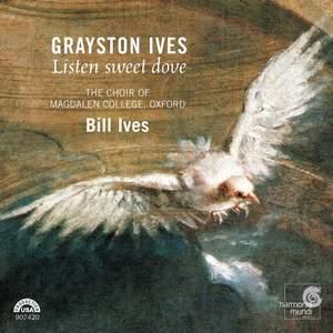 Grayston Ives - Listen sweet dove
