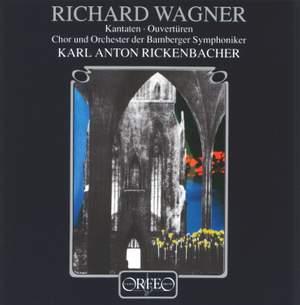 Wagner: Kantaten & Ouvertüren