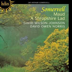 Somervell: Maud & A Shropshire Lad