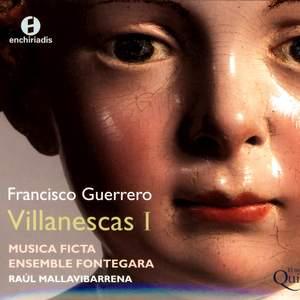 Guerrero - Canciones y Villanescas Espirituales Volume 1