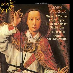 Taverner: Missa O Michael, Kyrie 'Le Roy', Dum transisset Sabbatum Product Image