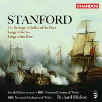 Stanford: Songs of the Sea, The Revenge & Songs of the Fleet