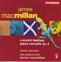 MacMillan: Piano Concerto No. 2 & A Scotch Bestiary