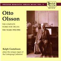 Otto Olsson: The Complete Works for Organ - 1912 to 1941