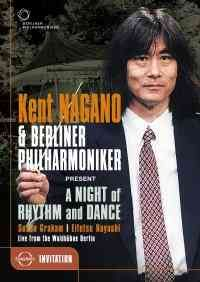 Kent Nagano & Berliner Philharmoniker - A Night of Rhythm and Dance