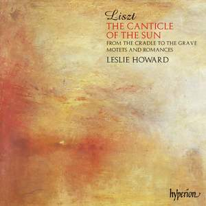Liszt Complete Music for Solo Piano 25: The Canticle of the Sun