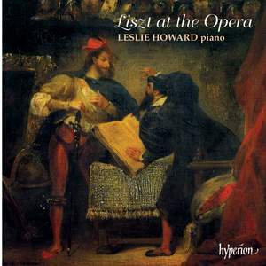 Liszt Complete Music for Solo Piano 6: Liszt at the Opera I