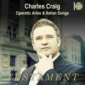 Charles Craig: Operatic Arias & Italian Songs