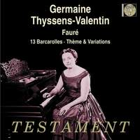 Fauré: 13 Barcarolles and Thème & Variations