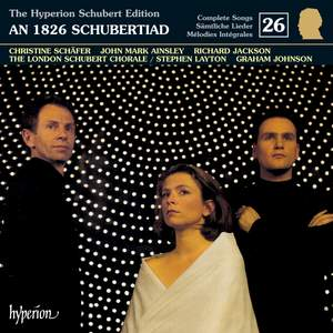 The Hyperion Schubert Edition - Complete Songs Volume 26