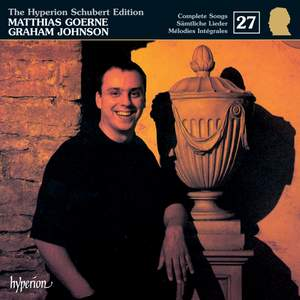 The Hyperion Schubert Edition - Complete Songs Volume 27