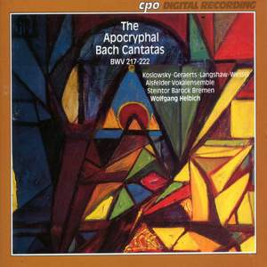 Apocryphal Bach Cantatas BMV 217-222