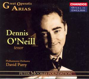 Great Operatic Arias 3 - Dennis O'Neill Volume 1
