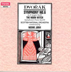Dvorak: The Noon Witch & Symphony No. 6