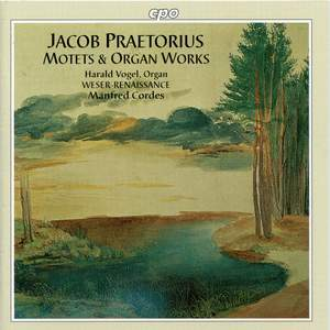 Jacob Praetorius: Motets & Organ Works