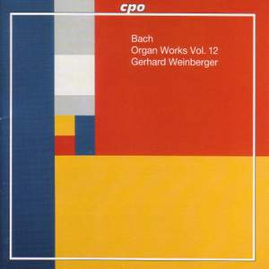 Bach - Organ Works Volume 12