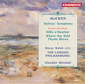 McEwen: A Solway Symphony, Hills o'Heather & Where the Wild Thyme Blows