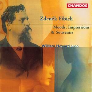 Fibich: Moods, Impressions & Souvenirs