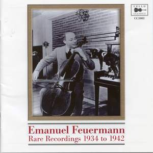 Emanuel Feuermann - Rare recordings from 1934 to 1942