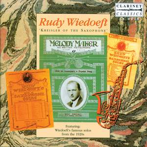 Rudy Wiedoeft - 'Kreisler of the Saxophone'
