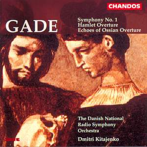 Gade: Symphony No. 1, Hamlet Overture & Echoes of Ossian Overture