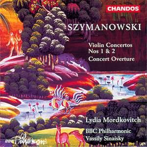 Szymanowski: Concerto Overture & Violin Concertos Nos. 1 & 2