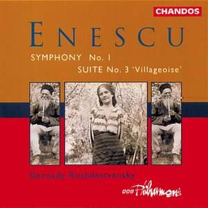 Enescu: Symphony No. 1 & 'Villageoise' Suite