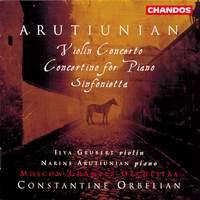 Arutiunian: Violin Concerto, Sinfonietta & Concertino for Piano