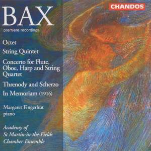 Bax: Octet, String Quintet, Concerto for Septet & other chamber works
