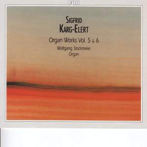 Karg-Elert: Organ Works Volumes 5 & 6