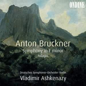 Bruckner: Symphony No. 00 & Adagio from String Quintet