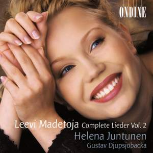 Leevi Madetoja: Complete Lieder Vol. 2