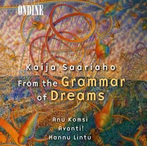 Kaija Saariaho: From the Grammar of Dreams