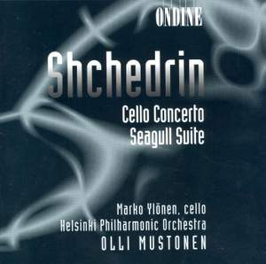 Shchedrin: Cello Concerto & Seagull Suite
