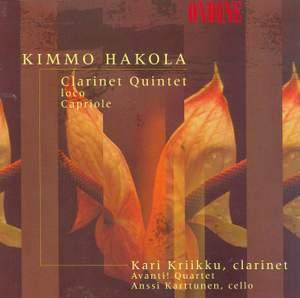 Hakola: Clarinet Quintet, Ioco & Capriole