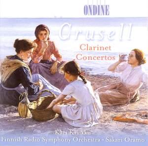 Crusell: Clarinet Concerto No. 3 in B flat major, Op. 11, etc.
