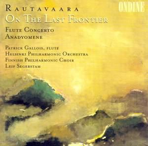 Rautavaara: Anadyomene, Flute Concerto & On the Last Frontier Product Image